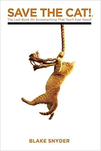 Save the Cat: The Only Book on Screenwriting You'll Ever Need