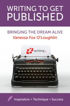 Writing to Get Published, Bringing the Dream Alive