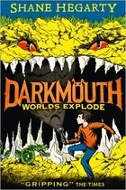 Darkmouth Worlds Explode by Shane Hegarty