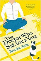 The Doctor Who Sat for a Year by Brendan Kelly