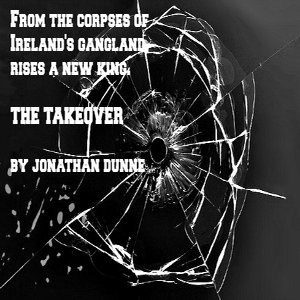 The Takeover by Jonathan Dunne