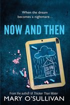 Now and Then by Mary O'Sullivan