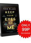 Keep Your Eyes On Me 99p Kindle Offer