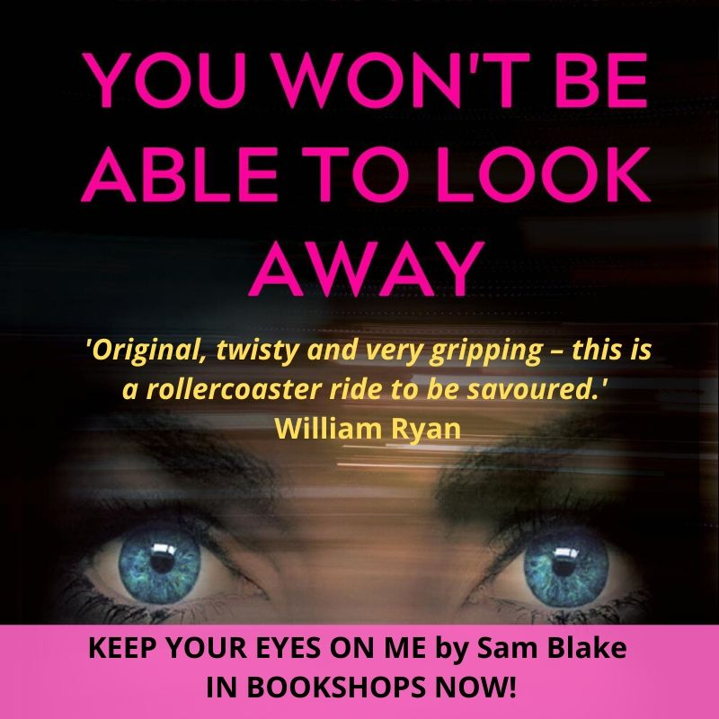Keep Your Eyes on Me by Sam Blake