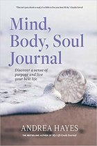 Mind Body Soul Journal by Andrea Hayes