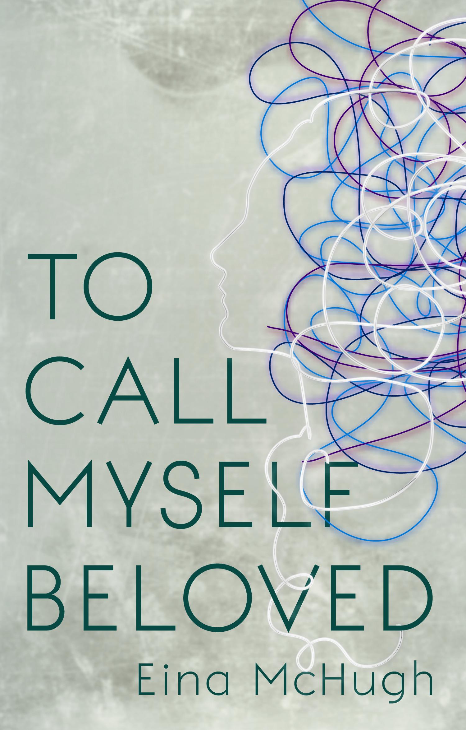 To Call Myself Beloved Eina McHugh