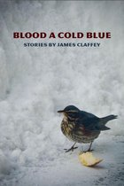 james_claffey_blood_a_cold_blue_cover140x210