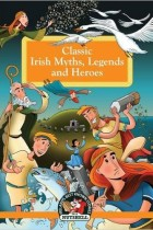 Classic Irish Myths, Legends and Heroes