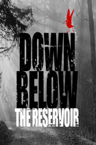 Horrible Happenings Down Below The Reservoir