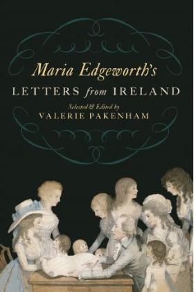 Reading and Selecting from Maria Edgeworth's Letters by