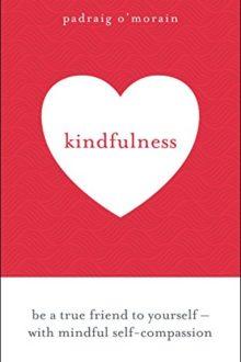 Kindfulness by Padraig Morain