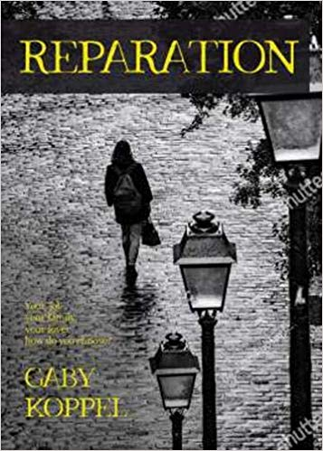 True to my Own Imagination: Reparation by Gaby Koppel