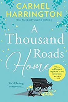 A Thousand Roads Home ~ Carmel Harrington