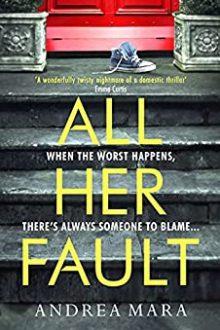 All Her Fault - Andrea Mara