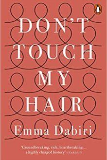 Don't Touch My Hair Emma Dabiiri BLM