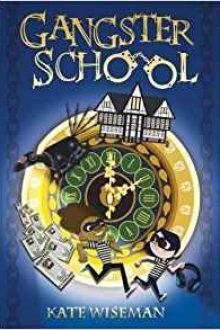 Gangster School by Kate Wiseman