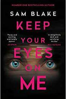 Keep Your Eyes On Me - Sam Blake