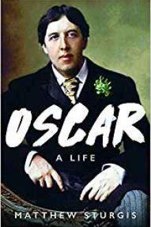 Oscar A Life by Matthew Sturgis