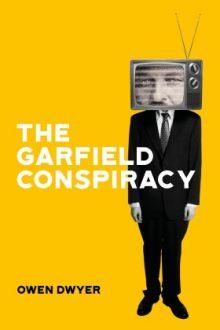 The Garfield Cospiracy by Owen Dwyer