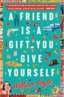 William Boyle A Friend is a Gift You Give Yourself