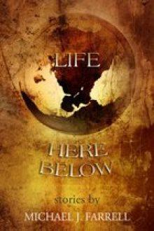 life_here_below_michael_j_farrell140x210