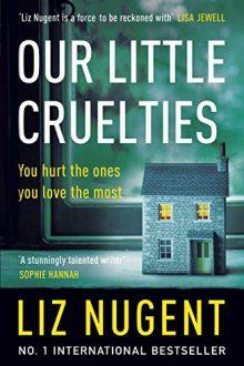 liz nugent our little cruelties