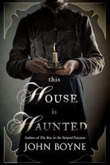 this house is haunted, john boyne