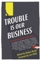 trouble-is-our-business